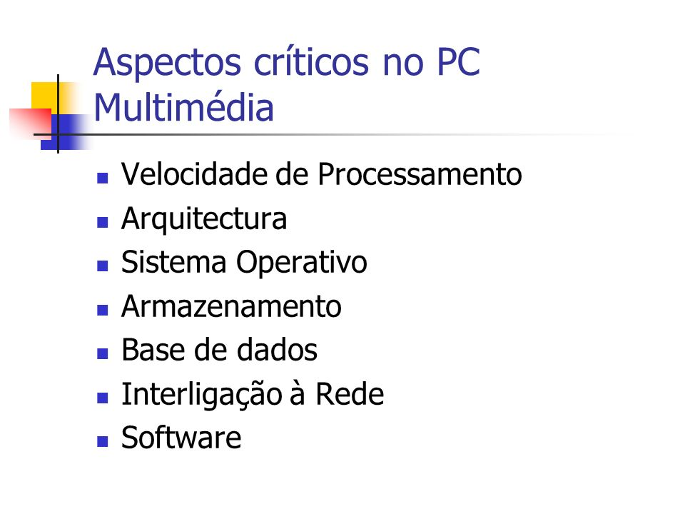 Aspectos críticos no PC Multimédia