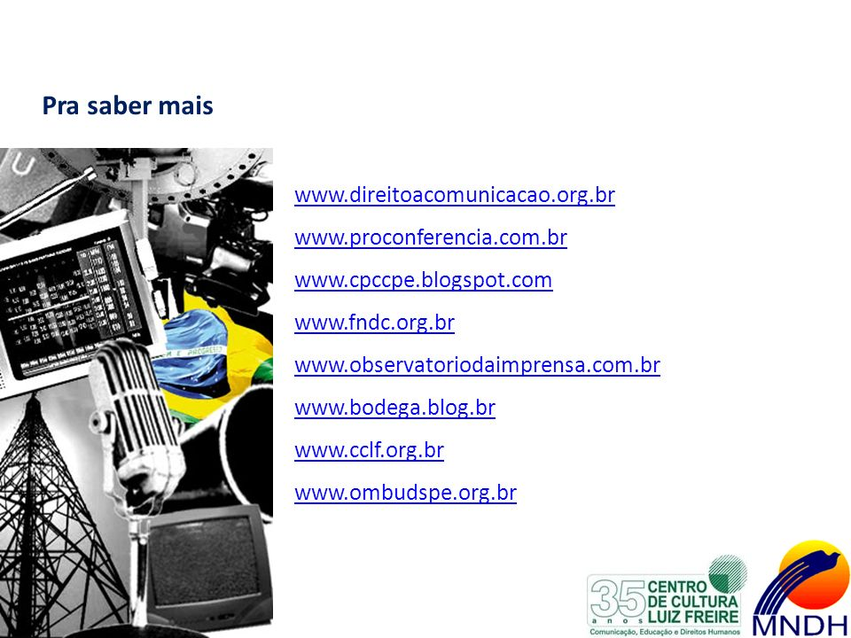 Pra saber mais www.direitoacomunicacao.org.br
