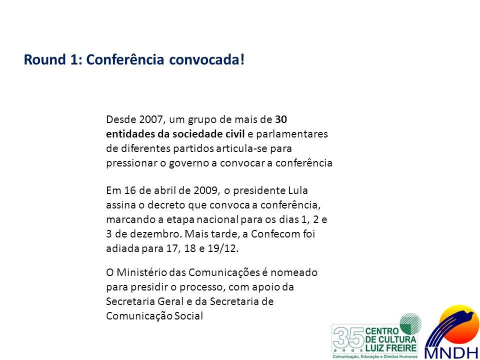 Round 1: Conferência convocada!
