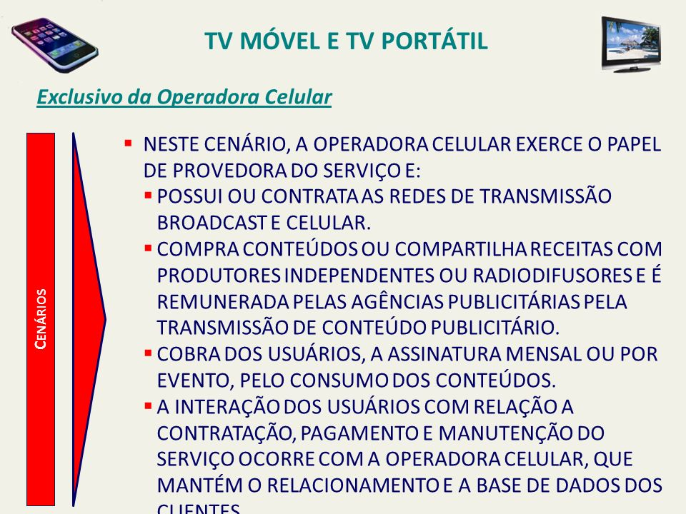 TV MÓVEL E TV PORTÁTIL Exclusivo da Operadora Celular