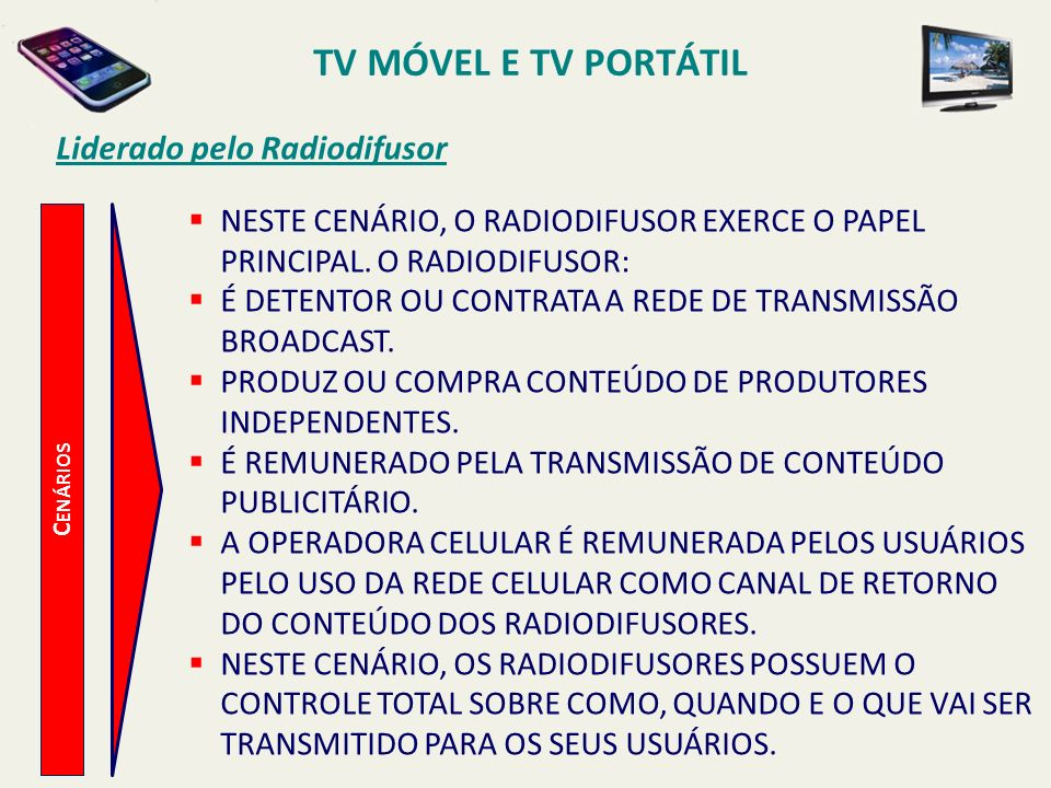 TV MÓVEL E TV PORTÁTIL Liderado pelo Radiodifusor