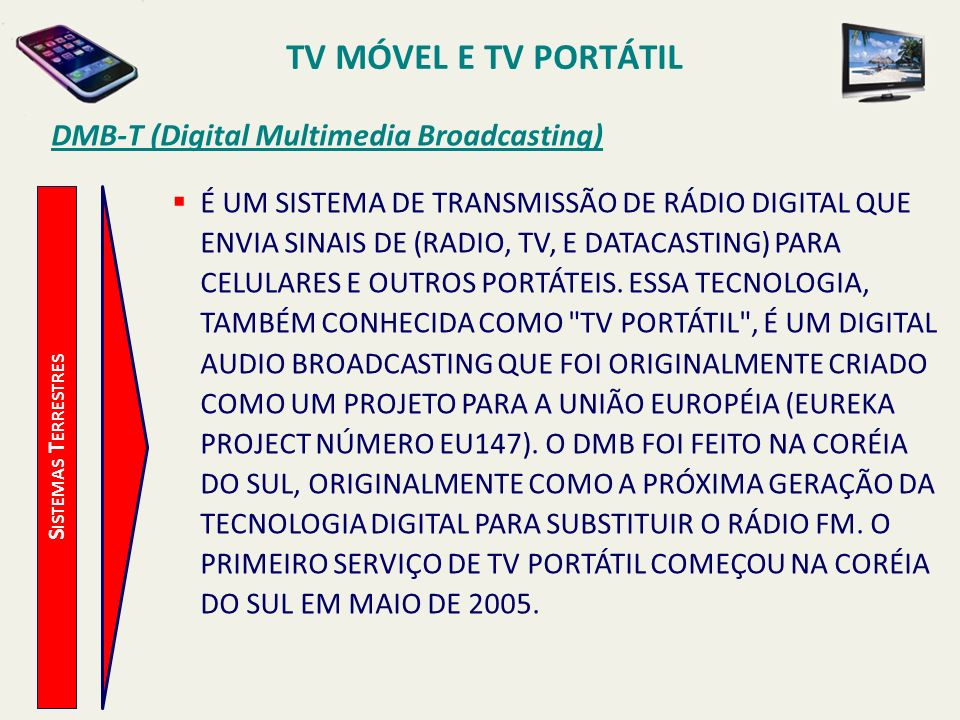 TV MÓVEL E TV PORTÁTIL DMB-T (Digital Multimedia Broadcasting)