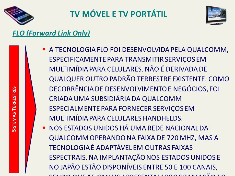 TV MÓVEL E TV PORTÁTIL FLO (Forward Link Only)