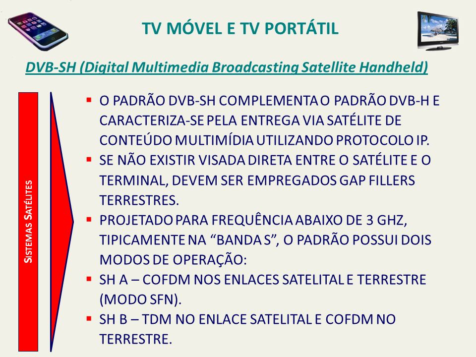 TV MÓVEL E TV PORTÁTIL DVB-SH (Digital Multimedia Broadcasting Satellite Handheld)