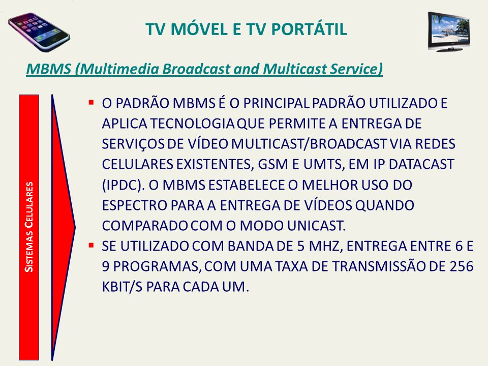 TV MÓVEL E TV PORTÁTIL MBMS (Multimedia Broadcast and Multicast Service)