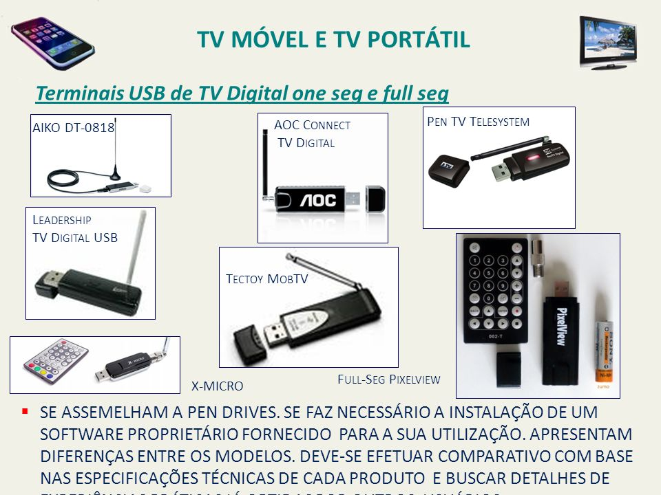 TV MÓVEL E TV PORTÁTIL Terminais USB de TV Digital one seg e full seg