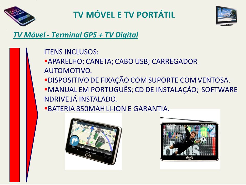 TV MÓVEL E TV PORTÁTIL TV Móvel - Terminal GPS + TV Digital