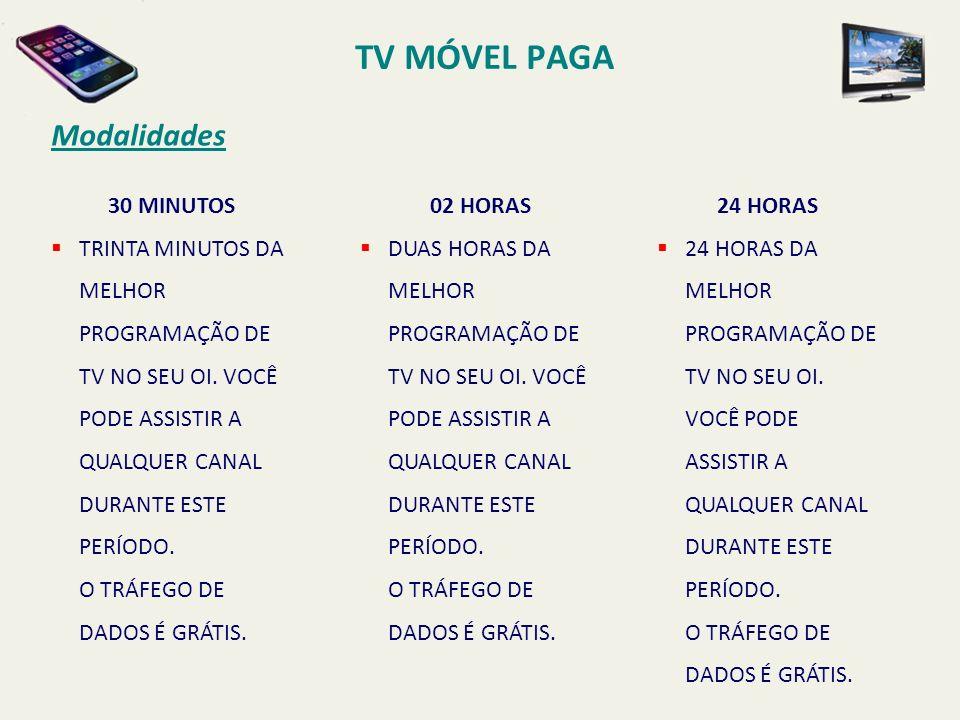 TV MÓVEL PAGA Modalidades 30 MINUTOS