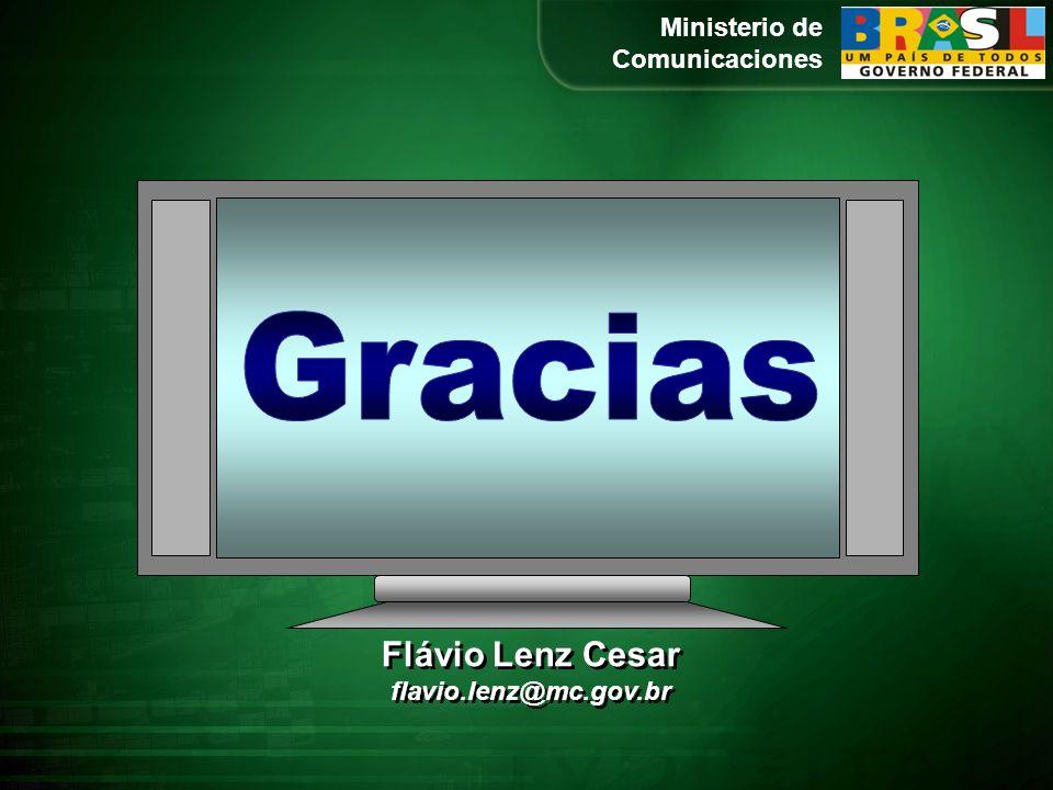 Gracias Flávio Lenz Cesar Flávio Lenz Cesar flavio.lenz@mc.gov.br