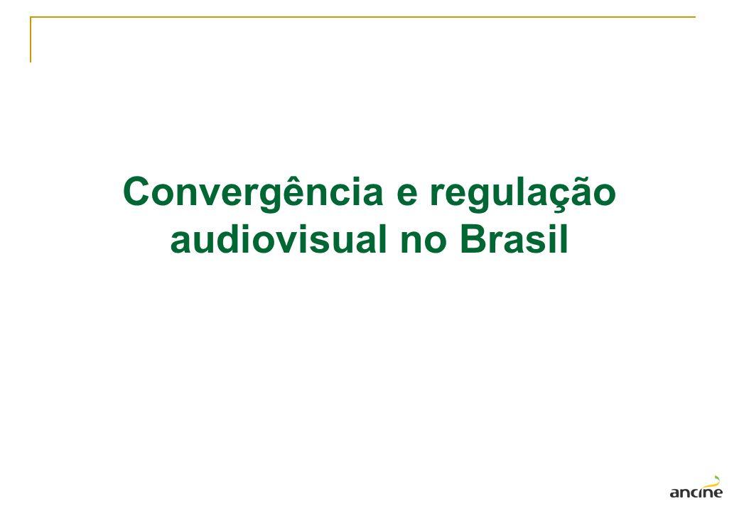 Convergência e regulação audiovisual no Brasil