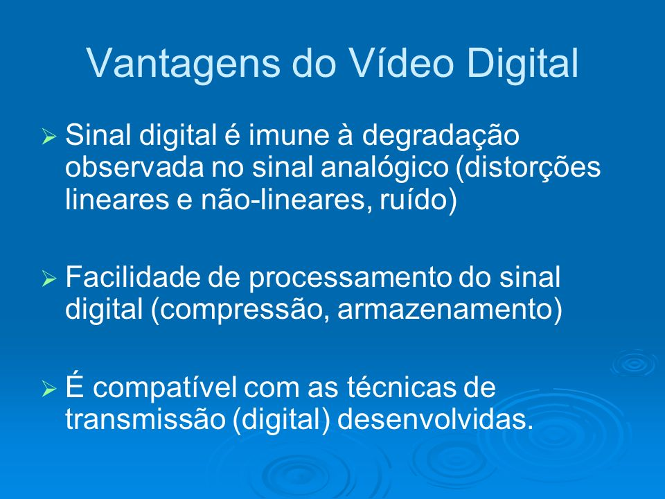 Vantagens do Vídeo Digital