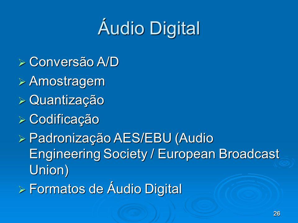 Áudio Digital Conversão A/D Amostragem Quantização Codificação