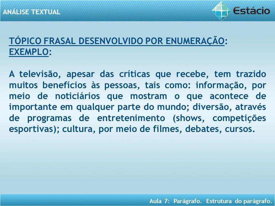 TÓPICO FRASAL DESENVOLVIDO POR ENUMERAÇÃO:
