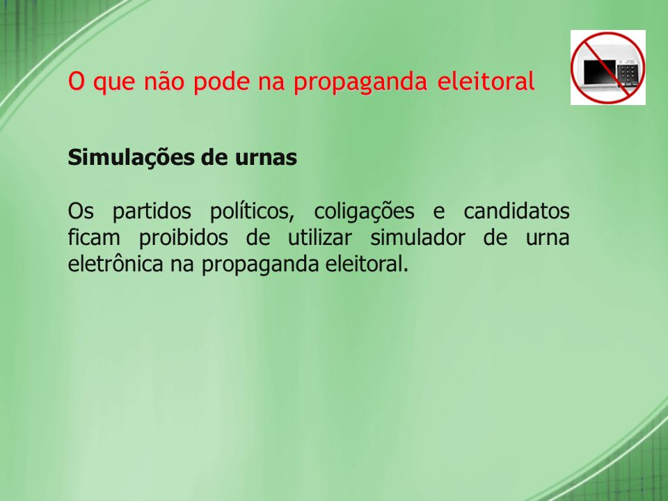 O que não pode na propaganda eleitoral