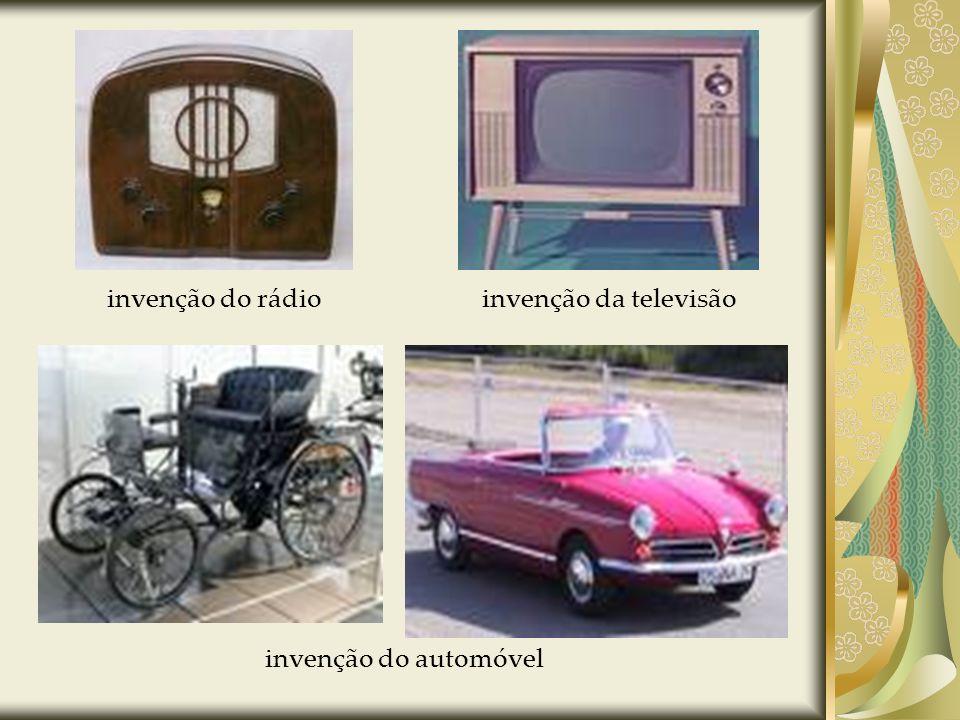 invenção do rádio invenção da televisão invenção do automóvel