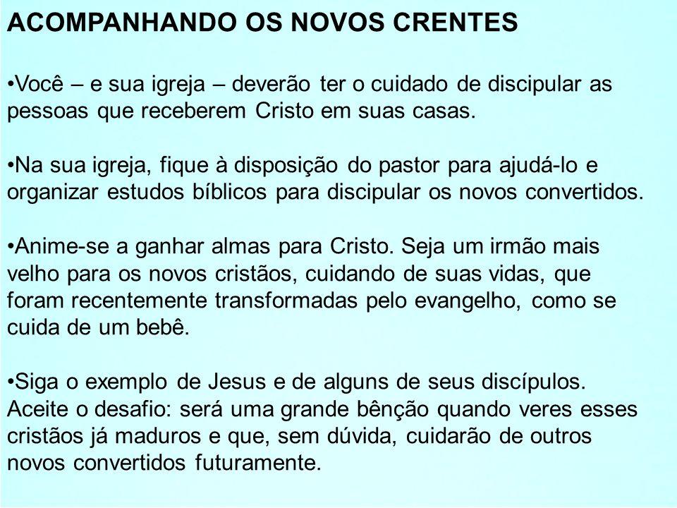 ACOMPANHANDO OS NOVOS CRENTES
