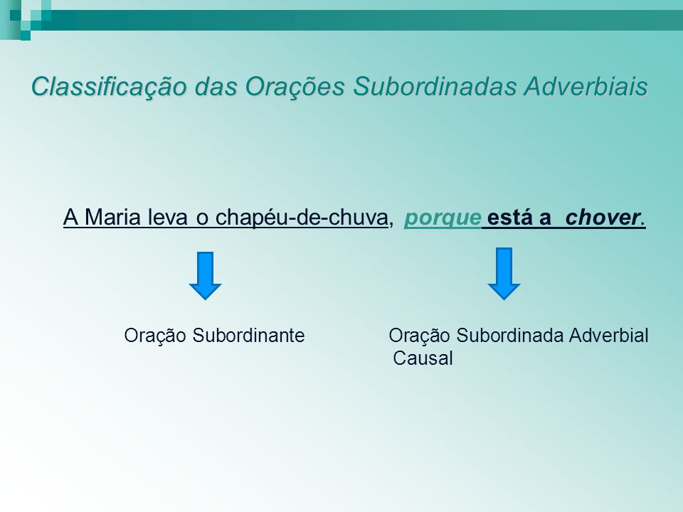 Classificação das Orações Subordinadas Adverbiais