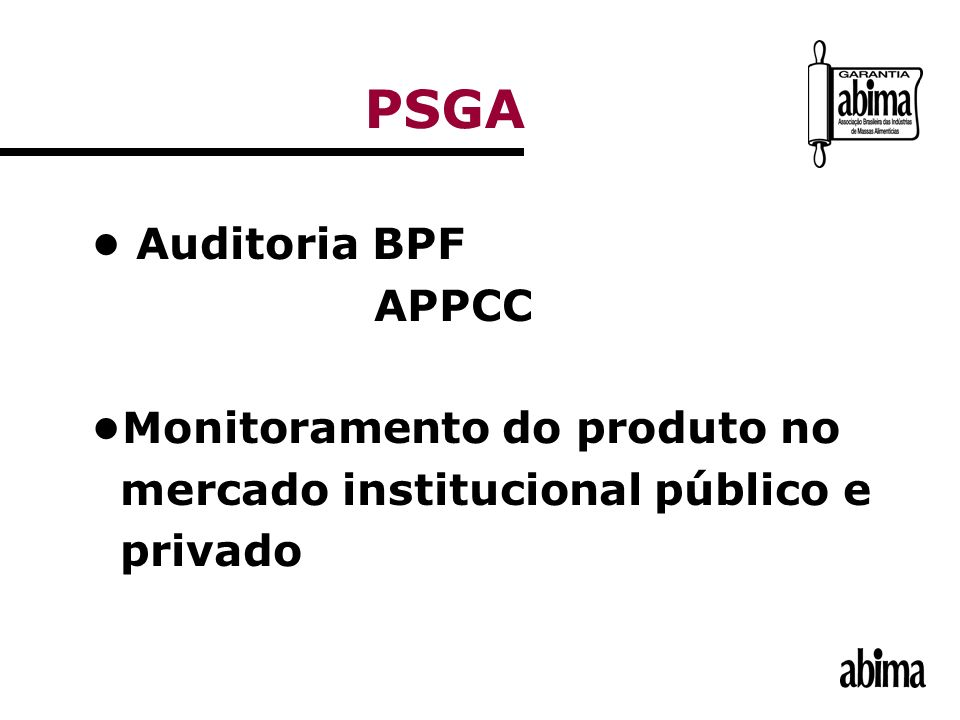 PSGA • Auditoria BPF APPCC •Monitoramento do produto no
