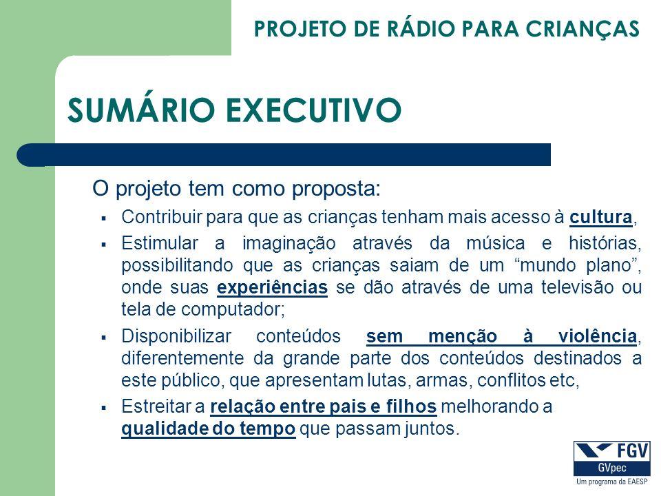 SUMÁRIO EXECUTIVO O projeto tem como proposta: