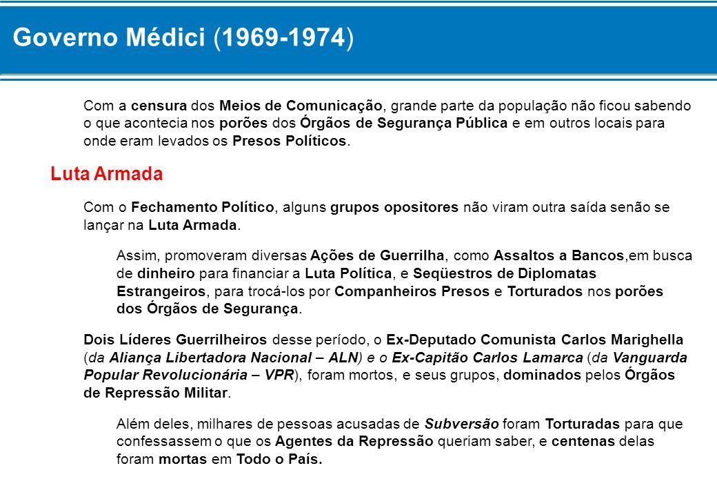 Governo Médici (1969-1974) Luta Armada
