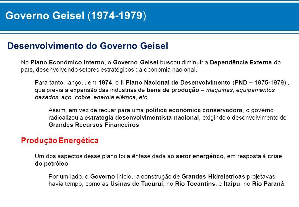 Governo Geisel (1974-1979) Desenvolvimento do Governo Geisel