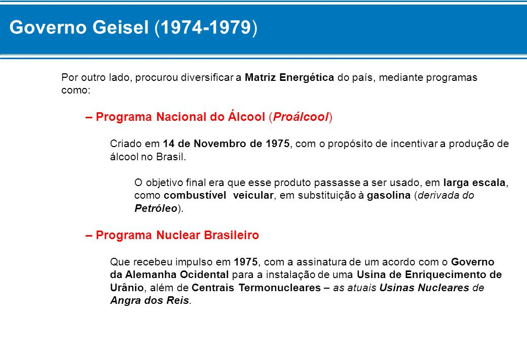 Governo Geisel (1974-1979) – Programa Nacional do Álcool (Proálcool)