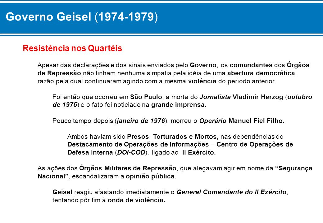 Governo Geisel (1974-1979) Resistência nos Quartéis
