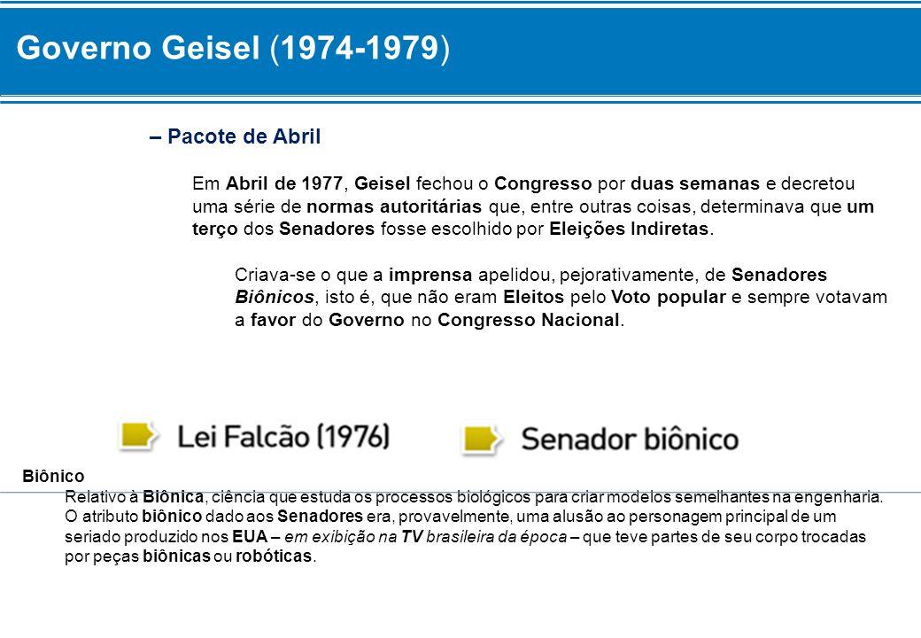 Governo Geisel (1974-1979) – Pacote de Abril