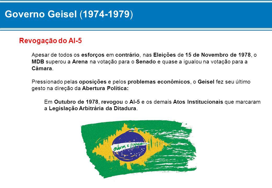 Governo Geisel (1974-1979) Revogação do AI-5