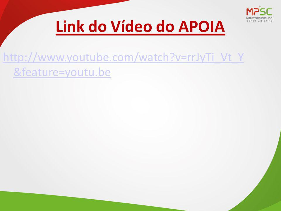 Link do Vídeo do APOIA http://www.youtube.com/watch v=rrJyTi_Vt_Y &feature=youtu.be