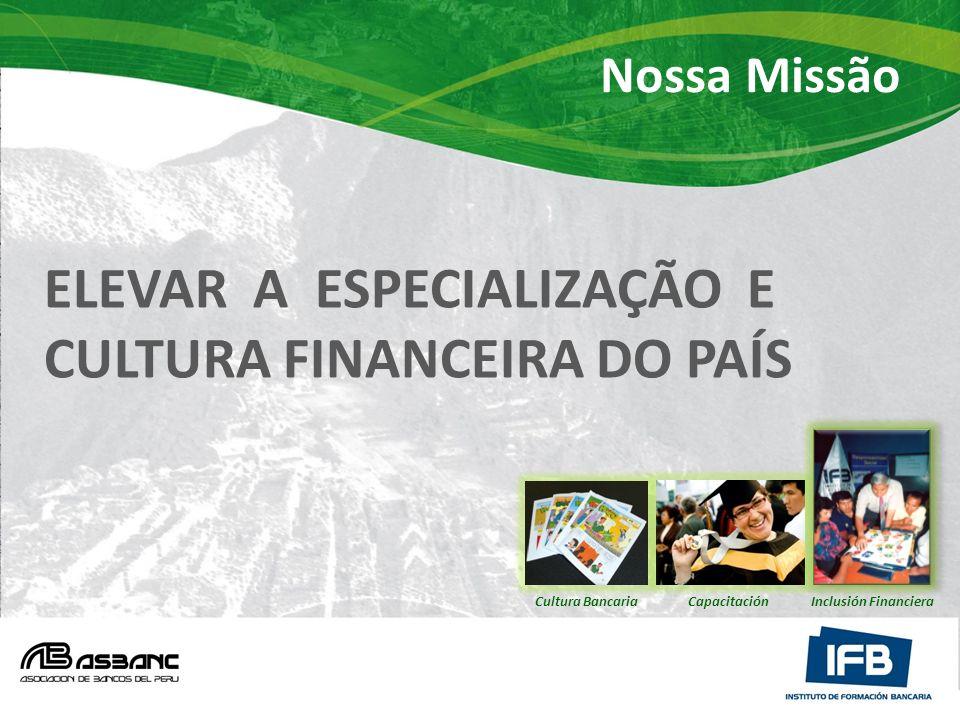 Nossa Missão ELEVAR A ESPECIALIZAÇÃO E CULTURA FINANCEIRA DO PAÍS