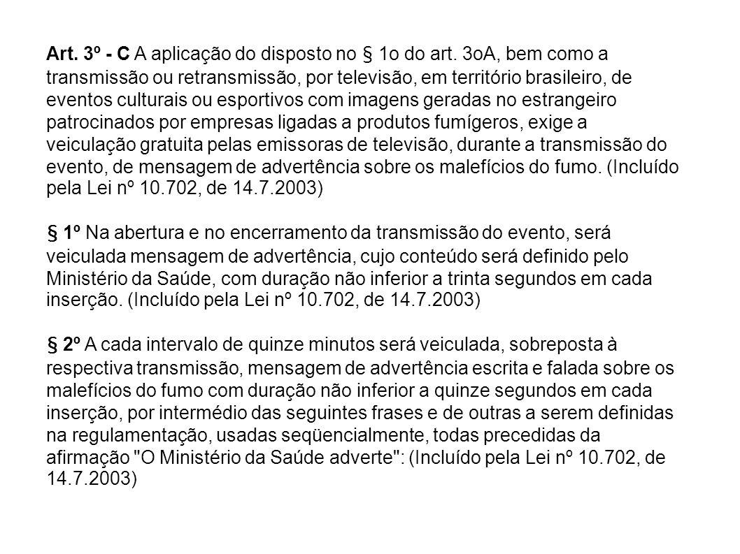 Art. 3º - C A aplicação do disposto no § 1o do art