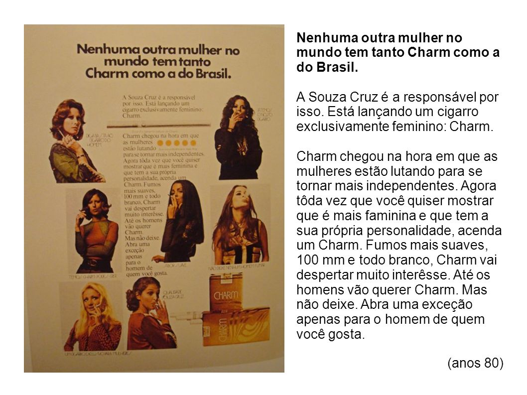 Nenhuma outra mulher no mundo tem tanto Charm como a do Brasil.