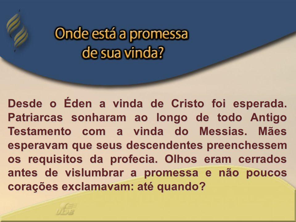 Desde o Éden a vinda de Cristo foi esperada