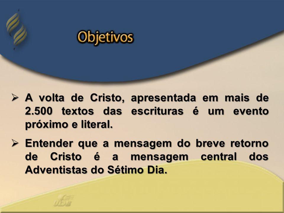 A volta de Cristo, apresentada em mais de 2