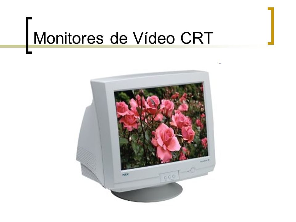 Monitores de Vídeo CRT