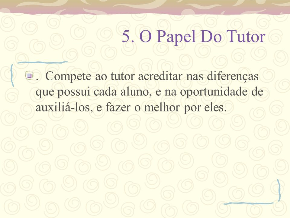 5. O Papel Do Tutor .