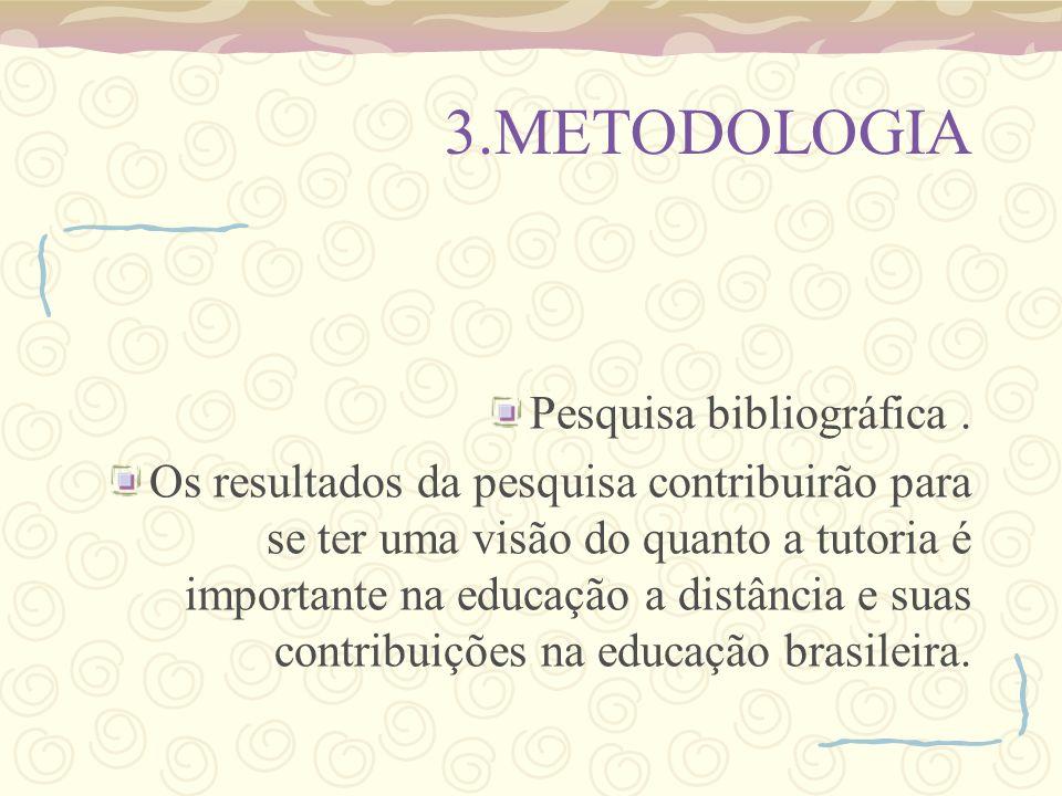 3.METODOLOGIA Pesquisa bibliográfica .