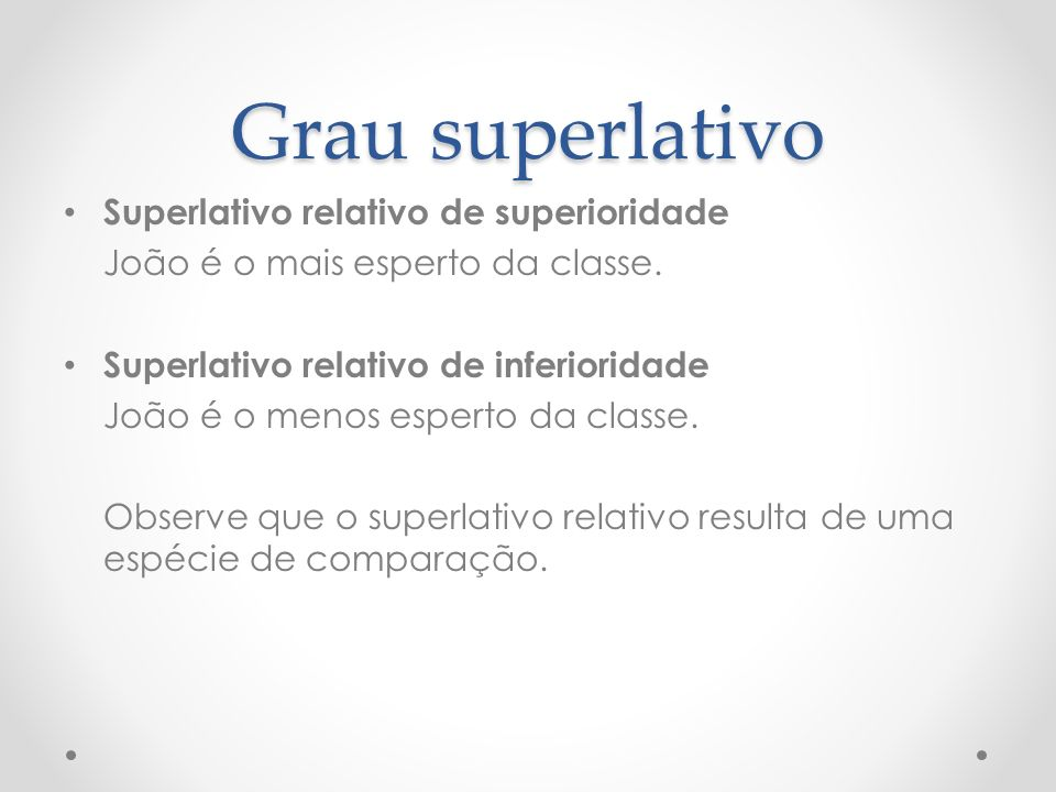 Grau superlativo Superlativo relativo de superioridade