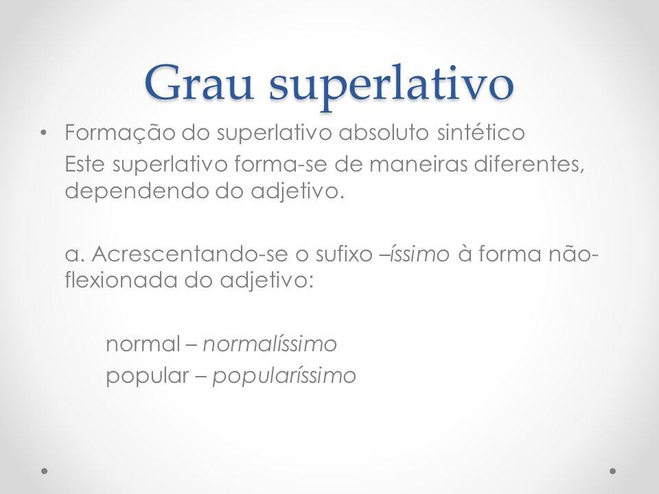 Grau superlativo Formação do superlativo absoluto sintético