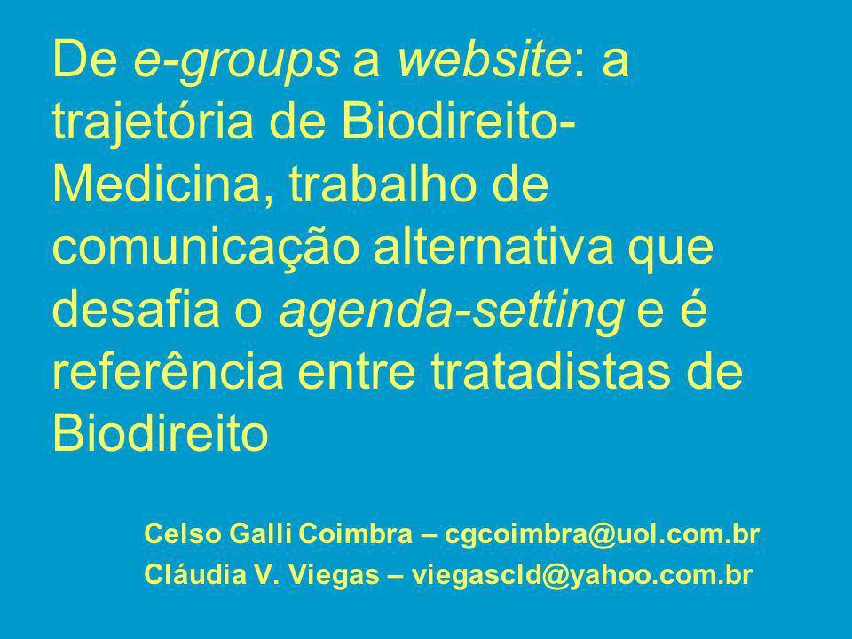 De e-groups a website: a trajetória de Biodireito-Medicina, trabalho de comunicação alternativa que desafia o agenda-setting e é referência entre tratadistas de Biodireito