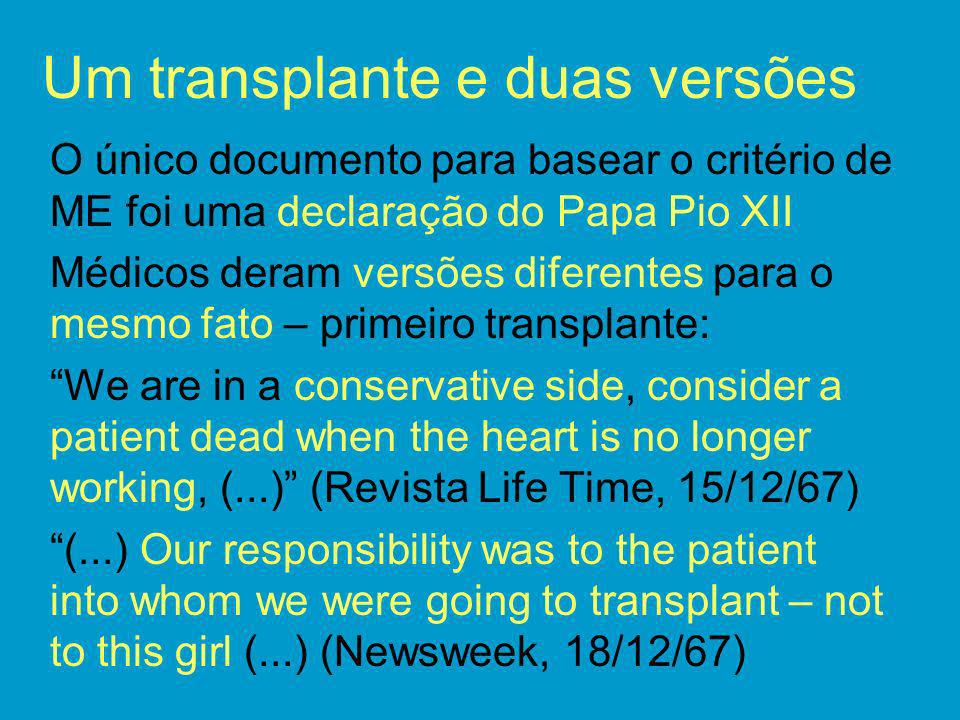 Um transplante e duas versões