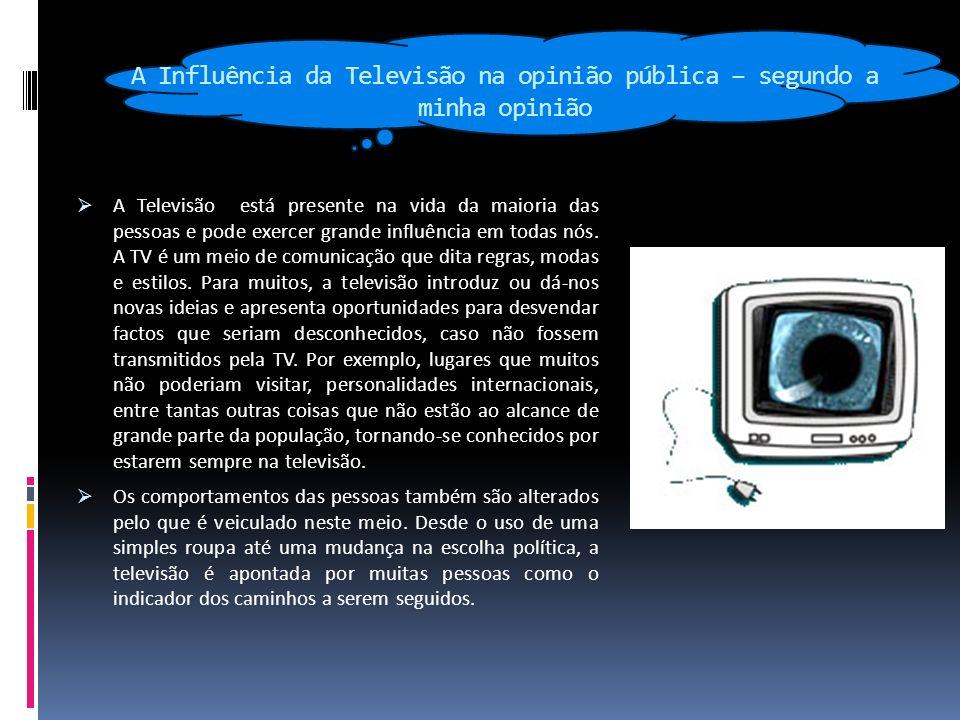 A Influência da Televisão na opinião pública – segundo a minha opinião