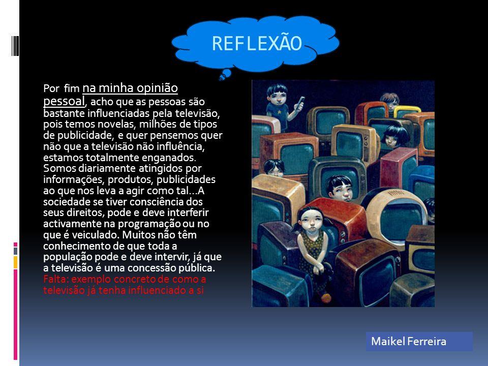 REFLEXÃO Maikel Ferreira
