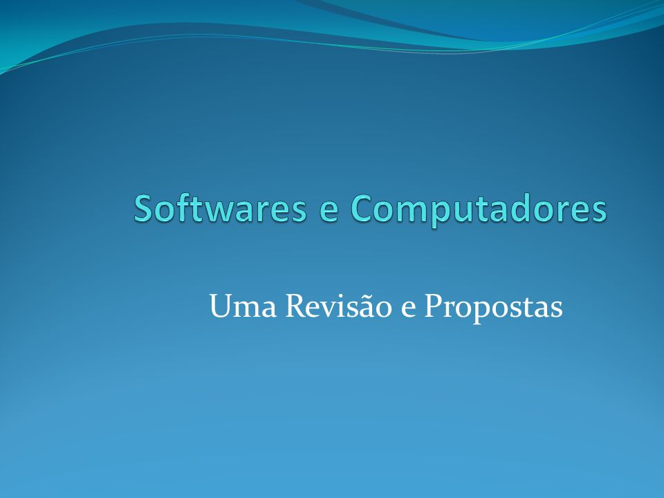 Softwares e Computadores