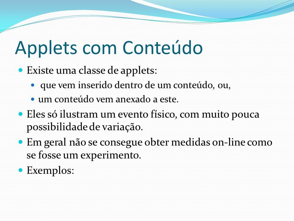 Applets com Conteúdo Existe uma classe de applets: