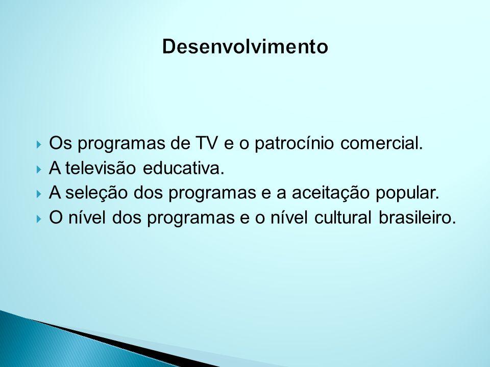 Desenvolvimento Os programas de TV e o patrocínio comercial.