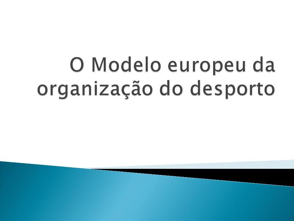 O Modelo europeu da organização do desporto
