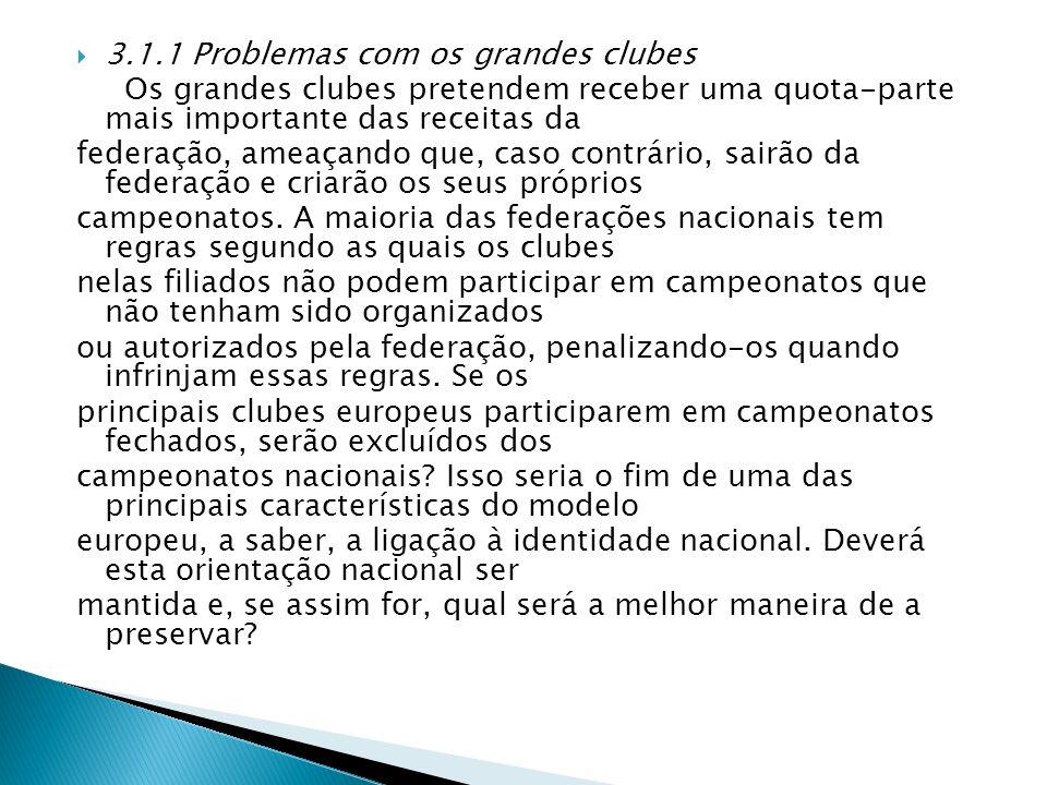 3.1.1 Problemas com os grandes clubes