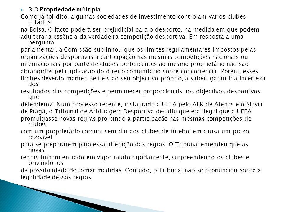 3.3 Propriedade múltipla Como já foi dito, algumas sociedades de investimento controlam vários clubes cotados.